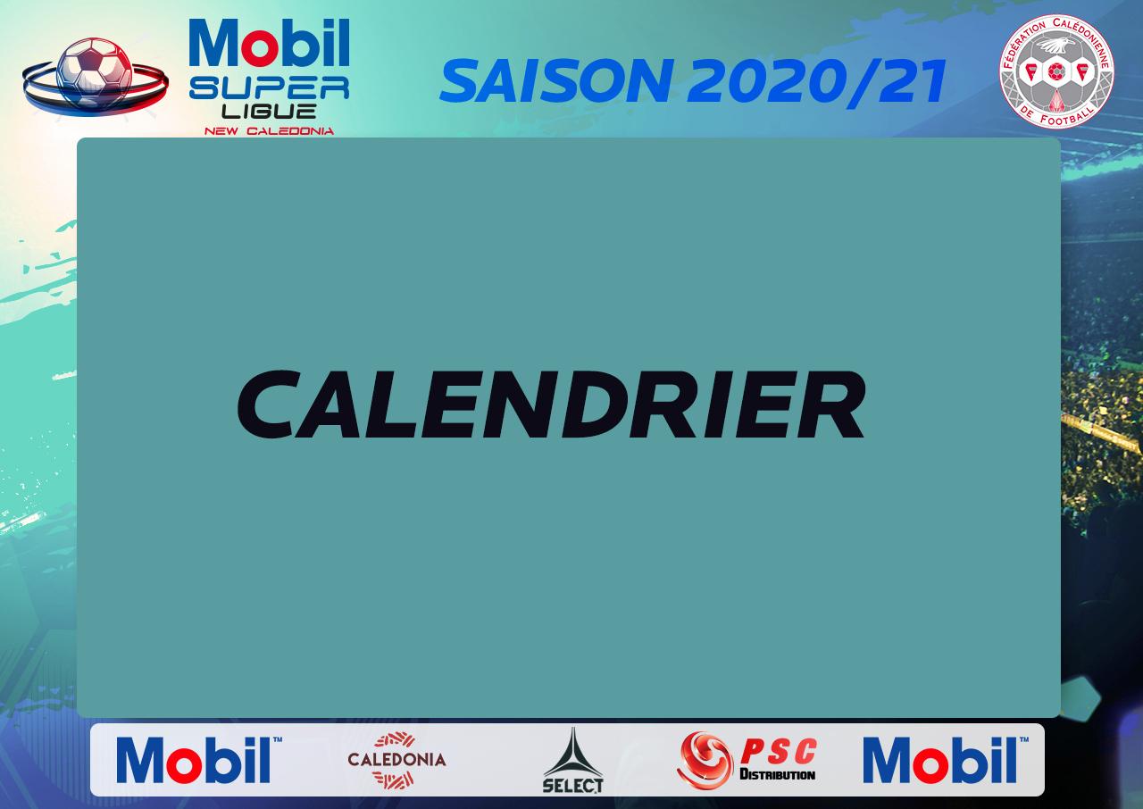 CALENDRIER Saison 2020/21 MOBIL SUPER LIGUE