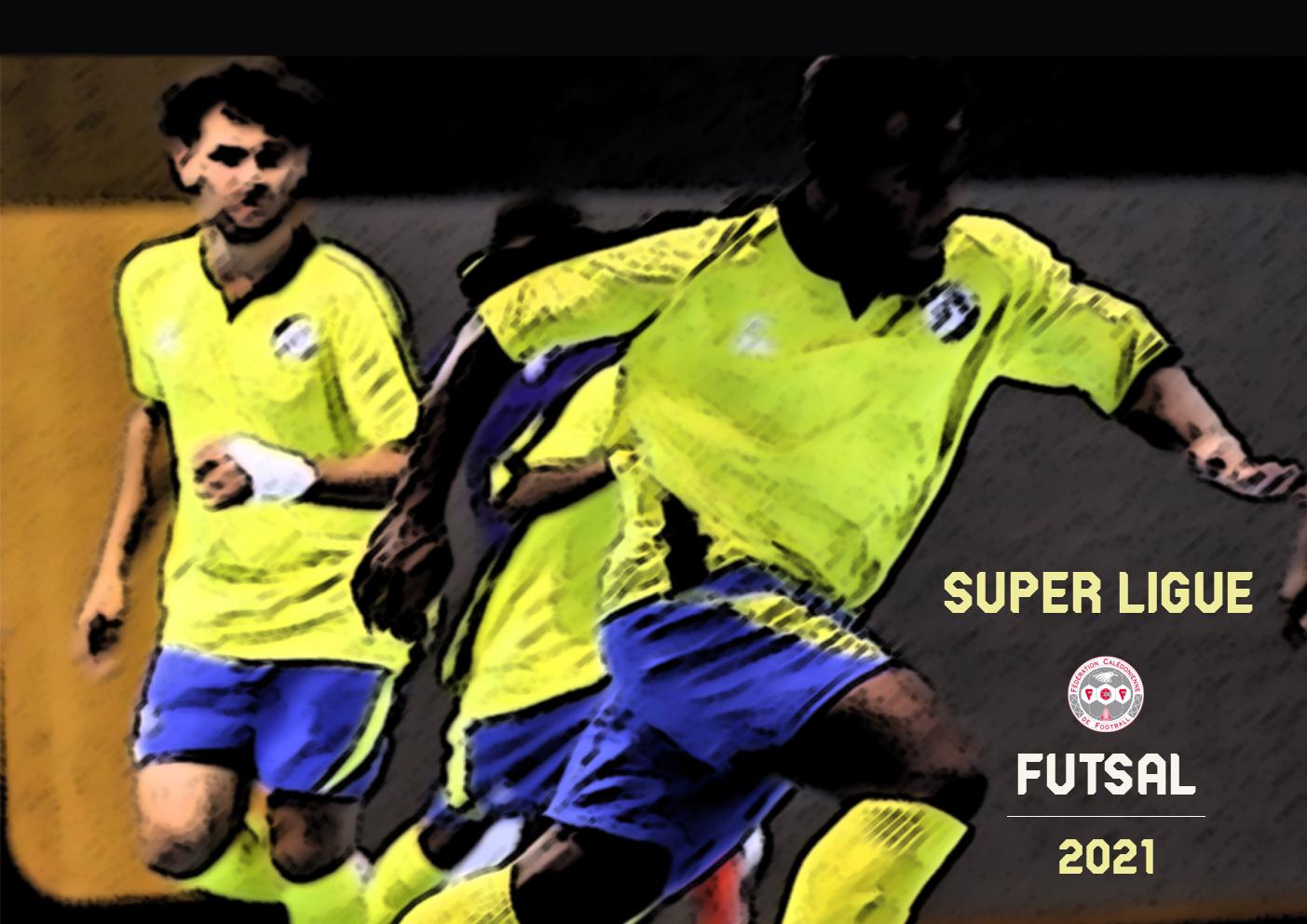 La SUPER LIGUE FUTSAL est d'attaque / Programme Journée 6 + calendrier 2021 (reprise)