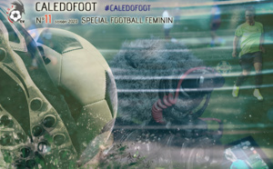 CALEDOFOOT n°11 : spécial Football FEMININ / VIDEO