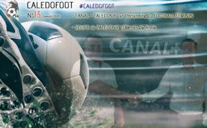 CALEDOFOOT n°13 : C+ Calédonie avec le Football Féminins et la COUPE / VIDEO