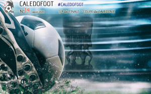 CALEDOFOOT n°14 : résumés 1/4 de finale COUPE de CALEDONIE / VIDEO