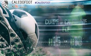 CALEDOFOOT n°16 : Spécial 1/2 finales U15 et U18 - Coupe de Calédonie / VIDEO