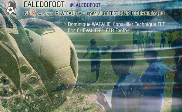 CALEDOFOOT n°12 : Plateau TV spécial Détections fédérales / VIDEO