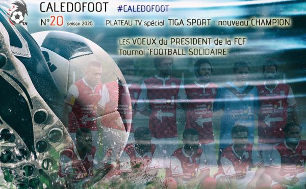 CALEDOFOOT n°20 : spécial TIGA SPORT, nouveau Champion (plateau TV) + Les vœux du Président / VIDEO